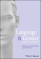 Language and Gender: A Reader, 2nd Edition (1405191279) cover image