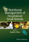 Nutritional Management of Hospitalized Small Animals (1444336479) cover image