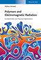 Polymers and Electromagnetic Radiation: Fundamentals and Practical Applications (3527336079) cover image