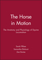The Horse in Motion: The Anatomy and Physiology of Equine Locomotion (063205137X) cover image
