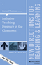 Inclusive Teaching: Presence in the Classroom: New Directions for Teaching and Learning, Number 140 (111903647X) cover image