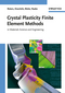 Crystal Plasticity Finite Element Methods: in Materials Science and Engineering (352732447X) cover image