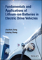Fundamentals and Application of Lithium-ion Batteries in Electric Drive Vehicles (1118414780) cover image