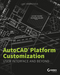 AutoCAD Platform Customization: User Interface and Beyond (1118798880) cover image
