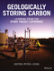 Geologically Storing Carbon: Learning from the Otway Project Experience (1118986180) cover image