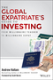 The Global Expatriate's Guide to Investing: From Millionaire Teacher to Millionaire Expat (1119020980) cover image