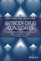 Antibody-Drug Conjugates: Fundamentals, Drug Development, and Clinical Outcomes to Target Cancer (1119060680) cover image