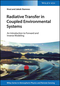 Radiative Transfer in Coupled Environmental Systems: An Introduction to Forward and Inverse Modeling (3527411380) cover image