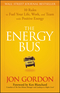 The Energy Bus: 10 Rules to Fuel Your Life, Work, and Team with Positive Energy (0470100281) cover image
