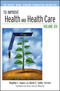 To Improve Health and Health Care: Volume XV: The Robert Wood Johnson Foundation Anthology (0470922281) cover image