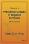 Greene's Protective Groups in Organic Synthesis, 5th Edition (1118057481) cover image