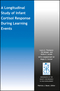 A Longitudinal Study of Infant Cortisol Response During Learning Events (1119229081) cover image