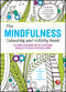 The Mindfulness Colouring and Activity Book: Calming Colouring and De-stressing Doodles to Focus Your Busy Mind (0857086782) cover image