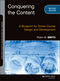 Conquering the Content: A Blueprint for Online Course Design and Development, 2nd Edition (1118717082) cover image