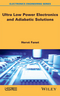 Ultra Low Power Electronics and Adiabatic Solutions (1848217382) cover image