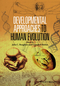 Developmental Approaches to Human Evolution (1118524683) cover image