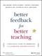 Better Feedback for Better Teaching: A Practical Guide to Improving Classroom Observations (1118701984) cover image