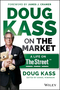 Doug Kass on the Market: A Life on TheStreet (1118892984) cover image