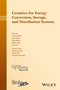 Ceramics for Energy Conversion, Storage, and Distribution Systems: Ceramic Transactions, Volume 255 (1119234484) cover image