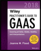Wiley Practitioner's Guide to GAAS 2018: Covering all SASs, SSAEs, SSARSs, PCAOB Auditing Standards, and Interpretations (1119396484) cover image