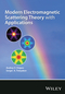 Modern Electromagnetic Scattering Theory with Applications (0470512385) cover image