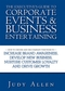 The Executive's Guide to Corporate Events and Business Entertaining: How to Choose and Use Corporate Functions to Increase Brand Awareness, Develop New Business, Nurture Customer Loyalty and Drive Growth (0470838485) cover image