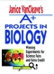 Janice VanCleave's A+ Projects in Biology: Winning Experiments for Science Fairs and Extra Credit (0471586285) cover image