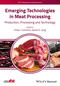 Emerging Technologies in Meat Processing: Production, Processing and Technology (1118350685) cover image