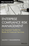 Enterprise Compliance Risk Management: An Essential Toolkit for Banks and Financial Services, + Website (1118550285) cover image