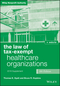The Law of Tax-Exempt Healthcare Organizations 2016 Supplement, 4th Edition (1118873785) cover image