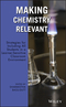Making Chemistry Relevant: Strategies for Including All Students in a Learner-Sensitive Classroom Environment (0470278986) cover image