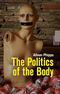 The Politics of the Body: Gender in a Neoliberal and Neoconservative Age (0745648886) cover image