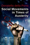 Social Movements in Times of Austerity: Bringing Capitalism Back Into Protest Analysis (0745688586) cover image