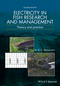 Electricity in Fish Research and Management: Theory and Practice, 2nd Edition (1118935586) cover image