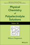 Advances in Chemical Physics, Volume 158, Physical Chemistry of Polyelectrolyte Solutions (1119057086) cover image