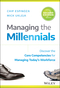 Managing the Millennials: Discover the Core Competencies for Managing Today's Workforce, 2nd Edition (1119261686) cover image