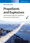 Propellants and Explosives: Thermochemical Aspects of Combustion, 3rd Edition (3527331786) cover image