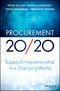 Procurement 20/20: Supply Entrepreneurship in a Changing World (1118800087) cover image
