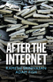 After the Internet (1509506187) cover image