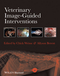 Veterinary Image-Guided Interventions (1118378288) cover image