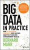 Big Data in Practice: How 45 Successful Companies Used Big Data Analytics to Deliver Extraordinary Results (1119231388) cover image