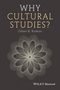 Why Cultural Studies? (1405127988) cover image