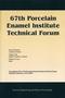 67th Porcelain Enamel Institute Technical Forum: Proceedings of the 67th Porcelain Enamel Institute Technical Forum, Nashville, Tennessee, USA 2005, Volume 26, Number 9 (1574982788) cover image