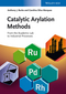 Catalytic Arylation Methods: From the Academic Lab to Industrial Processes (3527335188) cover image