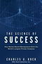 The Science of Success: How Market-Based Management Built the World's Largest Private Company (0470139889) cover image