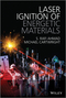 Laser Ignition of Energetic Materials (0470975989) cover image