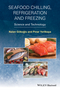 Seafood Chilling, Refrigeration and Freezing: Science and Technology (1118512189) cover image