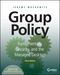 Group Policy: Fundamentals, Security, and the Managed Desktop, 3rd Edition (1119035589) cover image