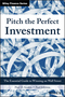Pitch the Perfect Investment: The Essential Guide to Winning on Wall Street (1119051789) cover image