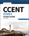 CCENT ICND1 Study Guide: Exam 100-105, 3rd Edition (1119288789) cover image